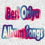 Best Oriya Album Songs